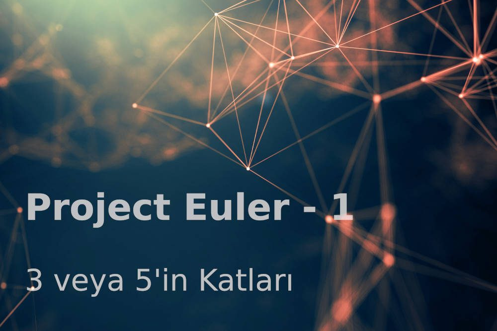 Project Euler 1 Cover Restored Project Euler 1: 3 ve 5'in Katları